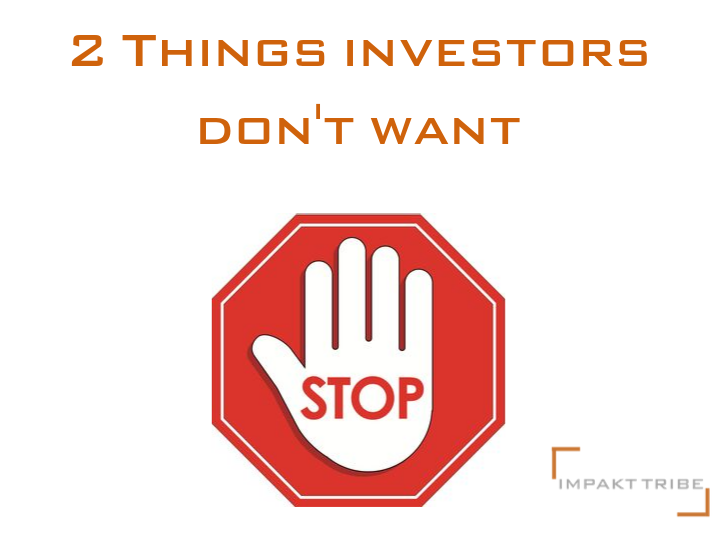 2 things investors dont want